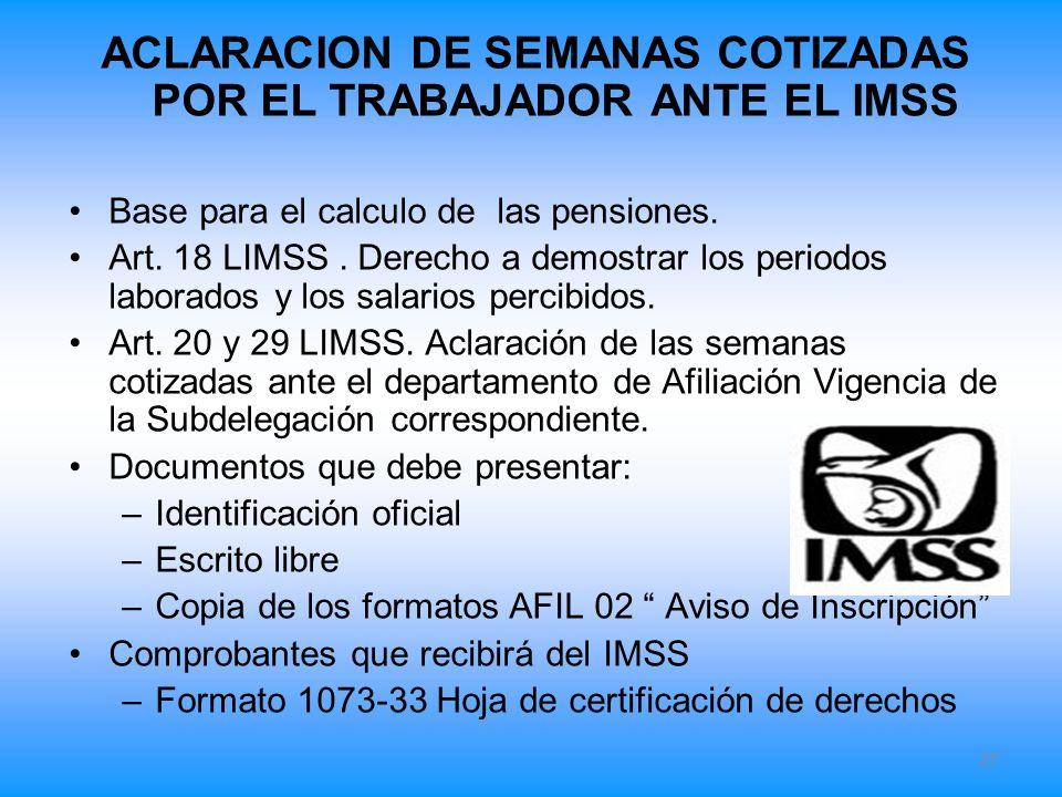 ACLARACION DE SEMANAS COTIZADAS POR EL TRABAJADOR ANTE EL IMSS
