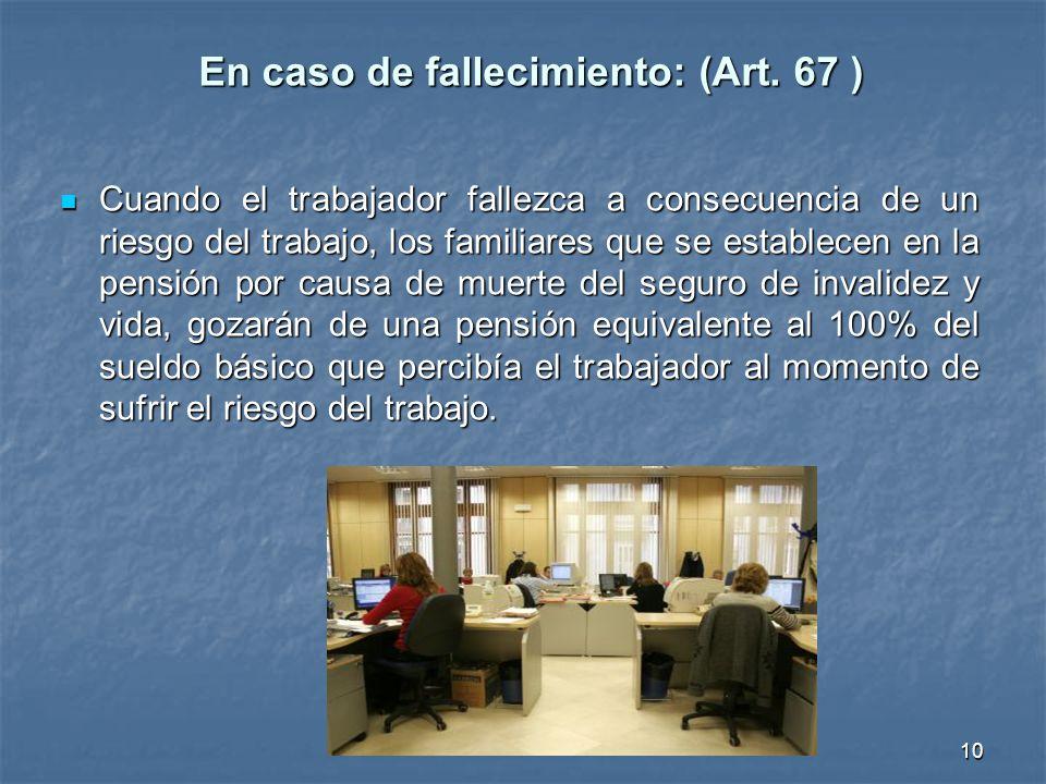 En caso de fallecimiento: (Art. 67 )