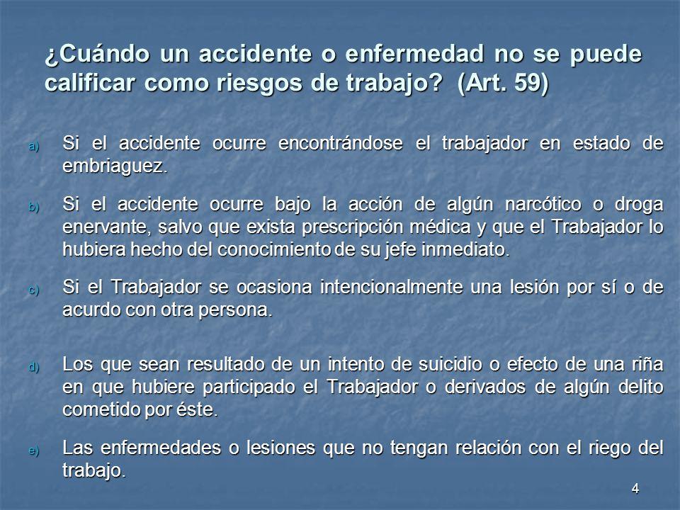 ¿Cuándo un accidente o enfermedad no se puede calificar como riesgos de trabajo (Art. 59)