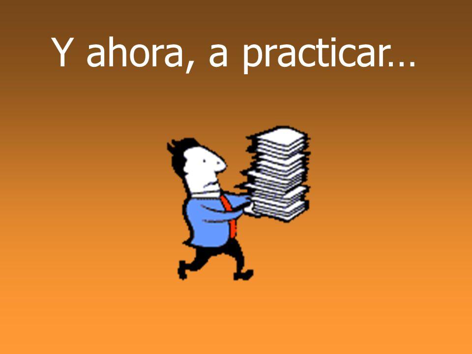 Y ahora, a practicar…