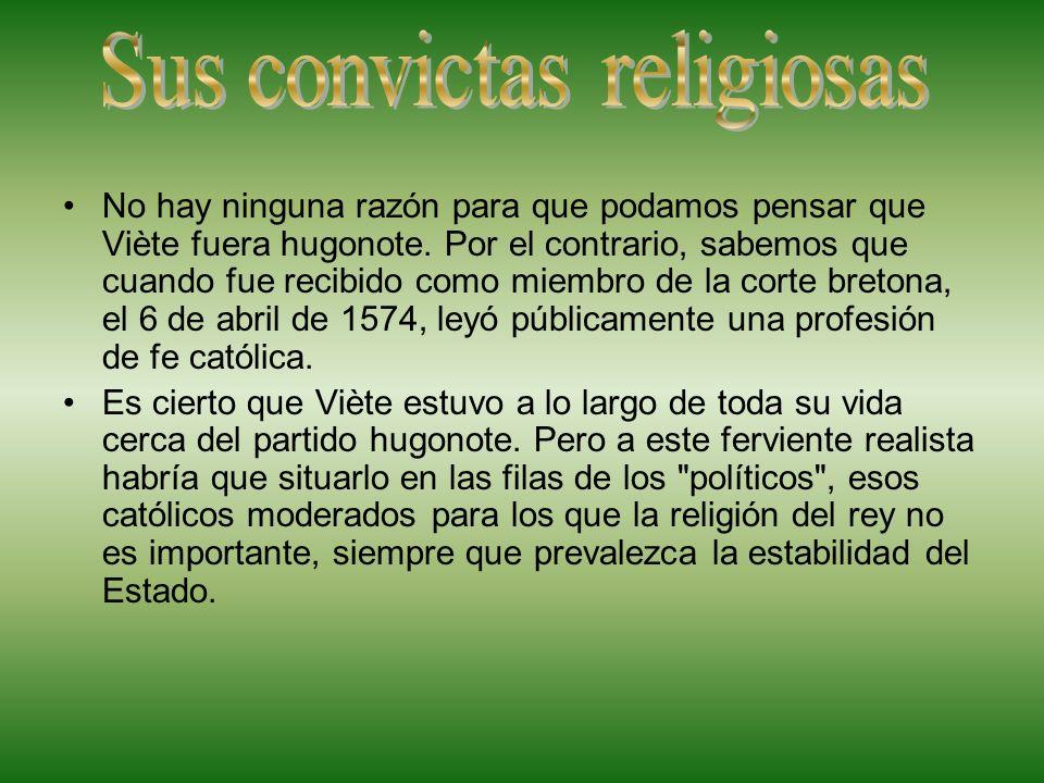 Sus convictas religiosas