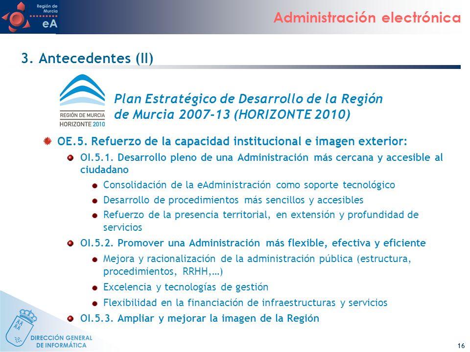 3. Antecedentes (II) Plan Estratégico de Desarrollo de la Región de Murcia 2007-13 (HORIZONTE 2010)