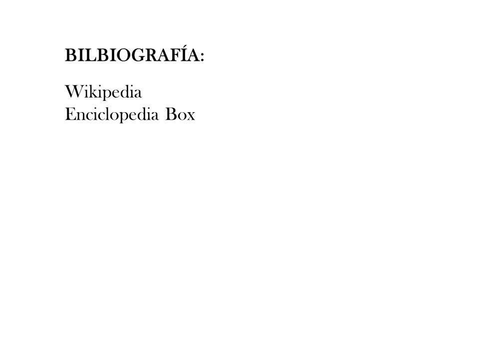 BILBIOGRAFÍA: Wikipedia Enciclopedia Box