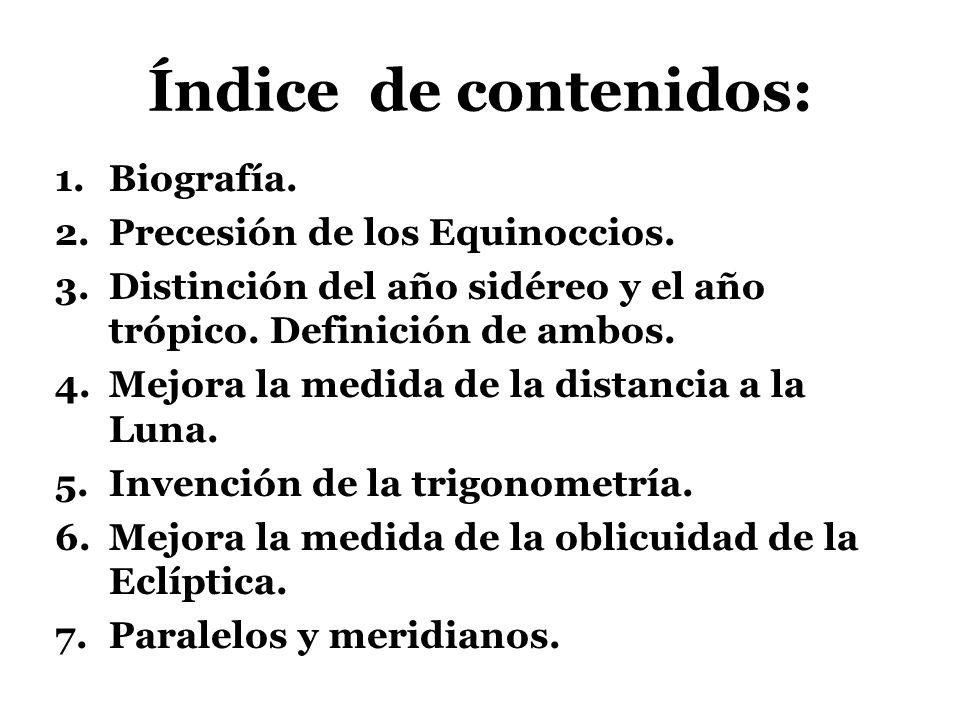 Índice de contenidos: Biografía. Precesión de los Equinoccios.