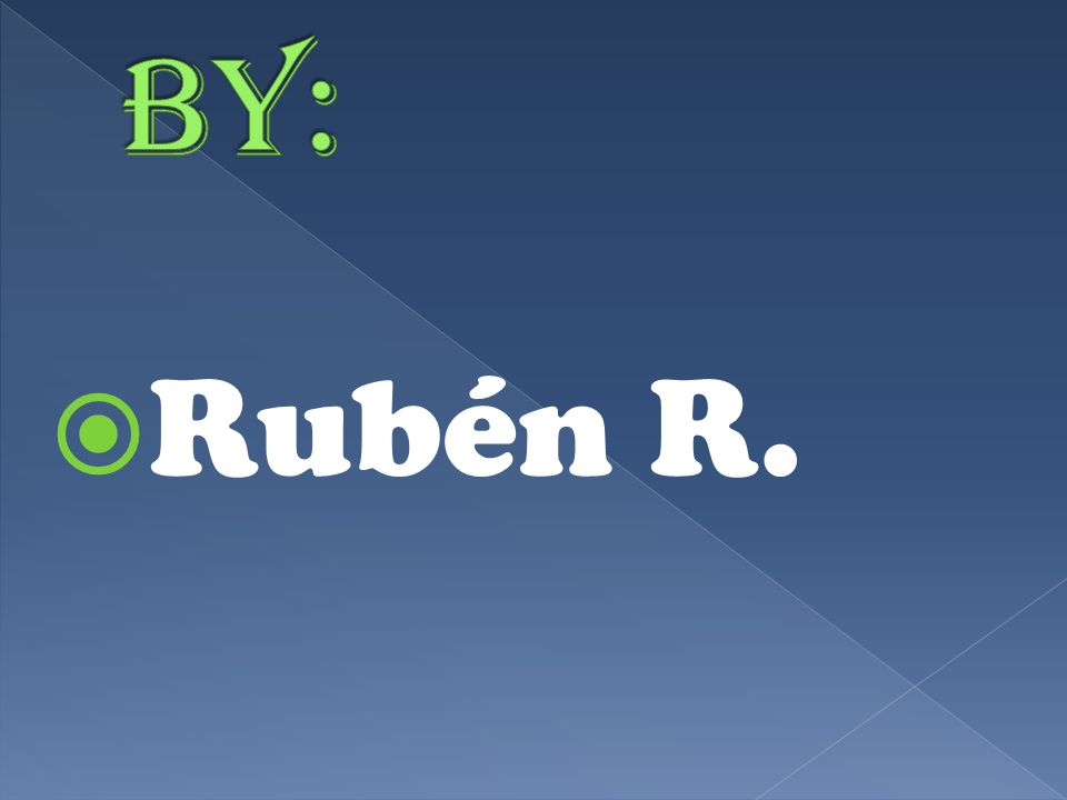 By: Rubén R.