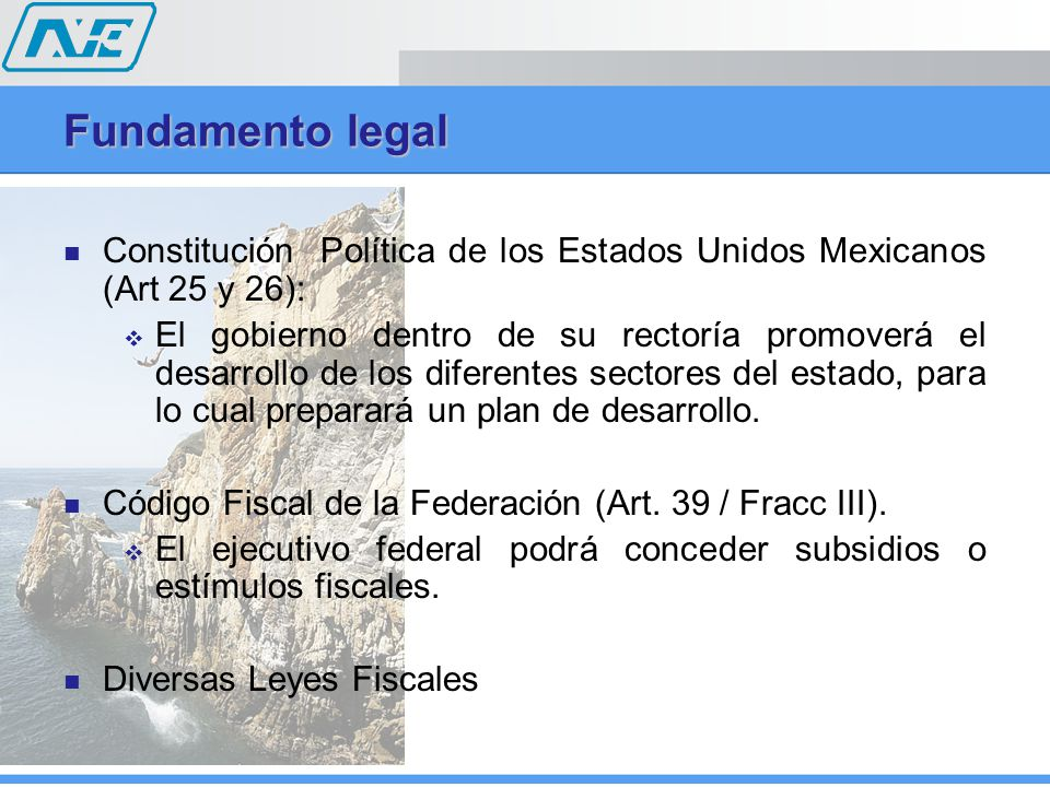 Fundamento legal Constitución Política de los Estados Unidos Mexicanos (Art 25 y 26):