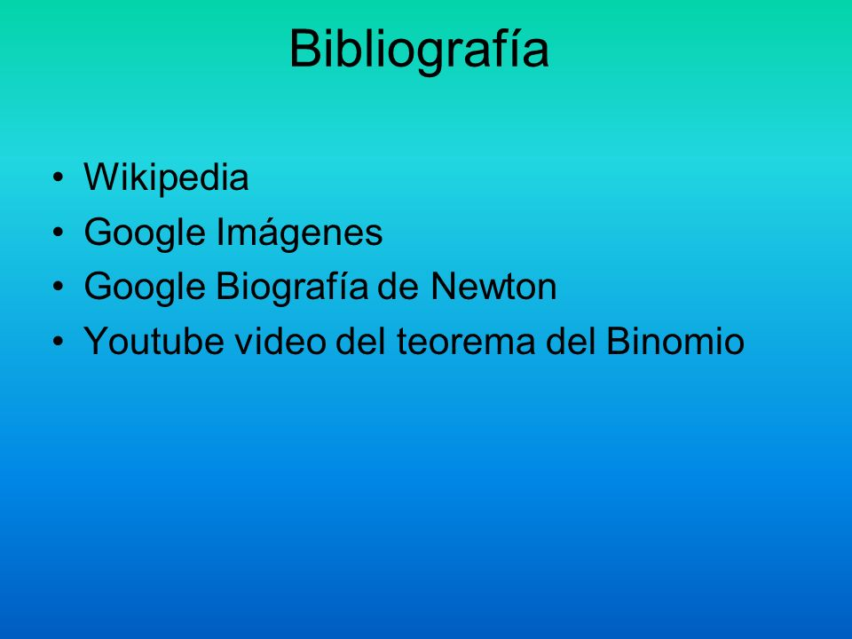 Bibliografía Wikipedia Google Imágenes Google Biografía de Newton