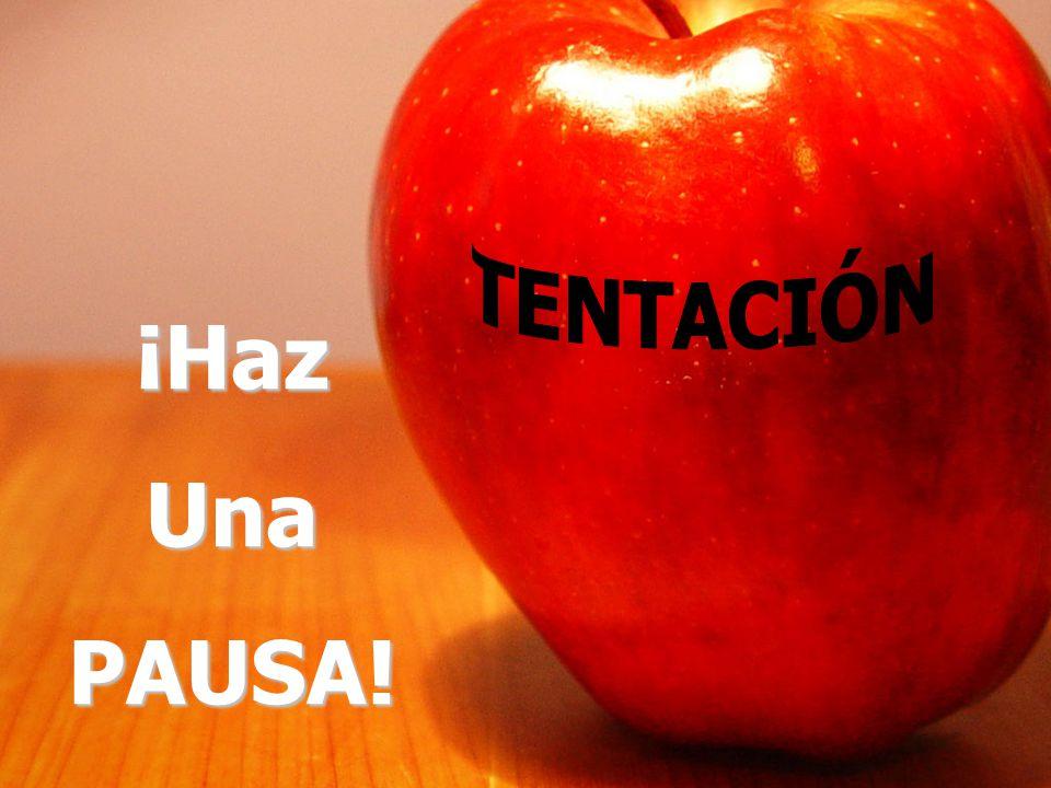 TENTACIÓN ¡Haz Una PAUSA!