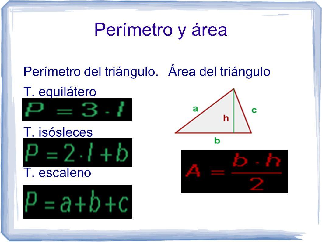 Perímetro y área Perímetro del triángulo. T. equilátero T. isósleces