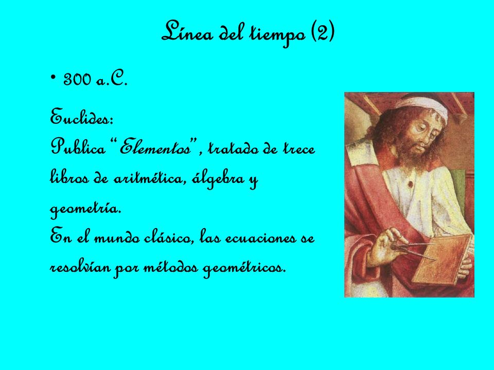 Línea del tiempo (2) 300 a.C. Euclides: