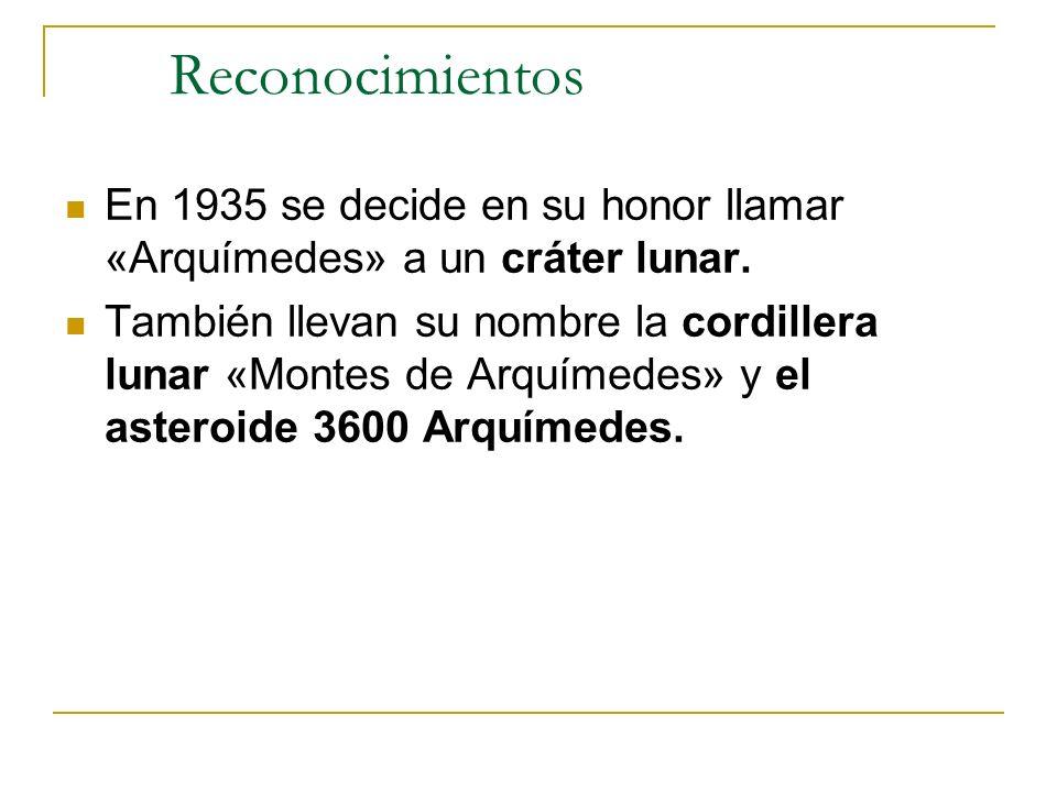 Reconocimientos En 1935 se decide en su honor llamar «Arquímedes» a un cráter lunar.