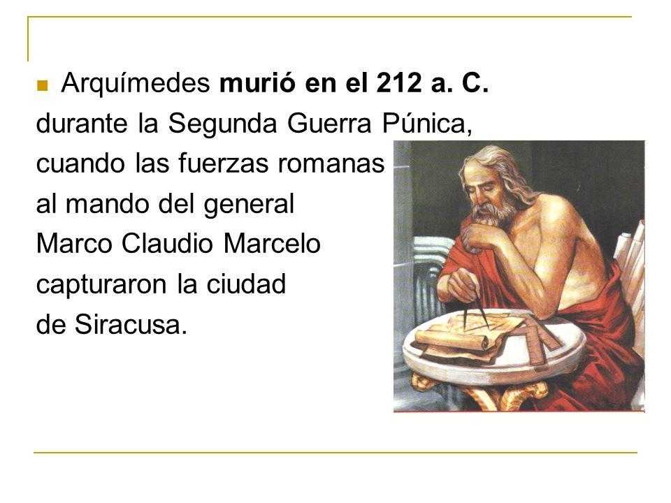 Arquímedes murió en el 212 a. C.