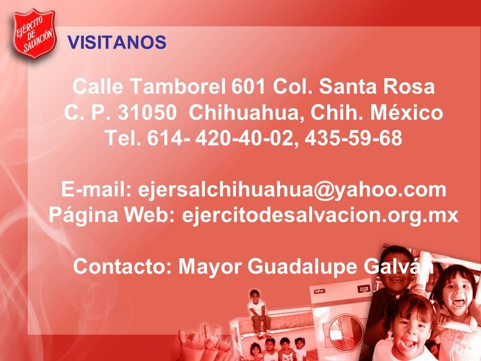 Calle Tamborel 601 Col. Santa Rosa C. P. 31050 Chihuahua, Chih. México