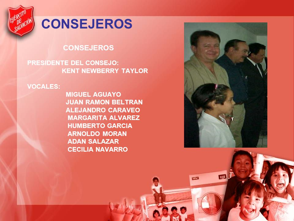 CONSEJEROS CONSEJEROS PRESIDENTE DEL CONSEJO: KENT NEWBERRY TAYLOR