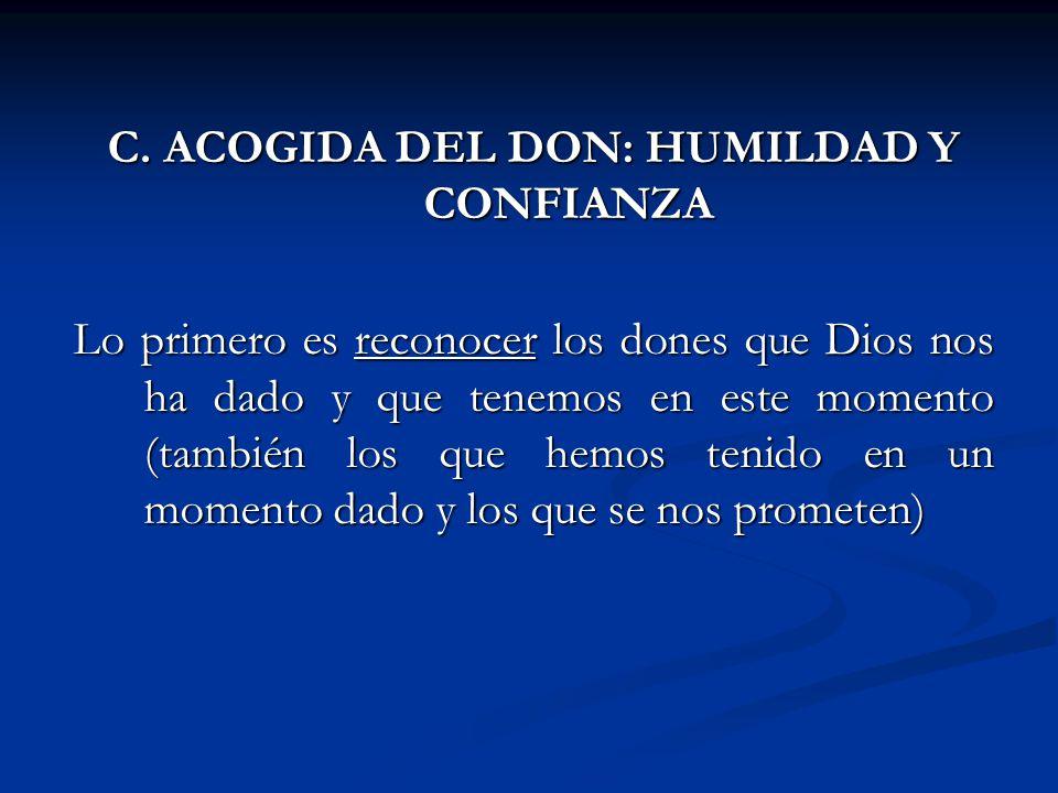 C. ACOGIDA DEL DON: HUMILDAD Y CONFIANZA