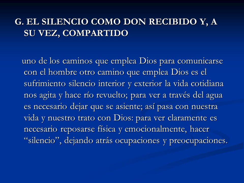 G. EL SILENCIO COMO DON RECIBIDO Y, A SU VEZ, COMPARTIDO