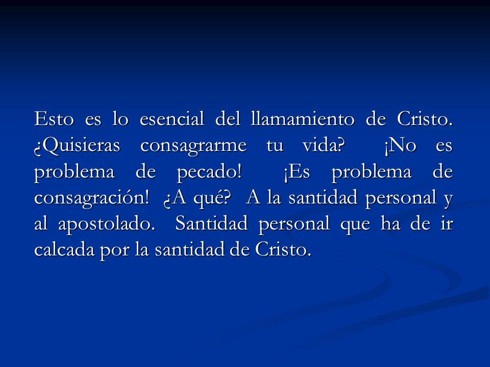 Esto es lo esencial del llamamiento de Cristo