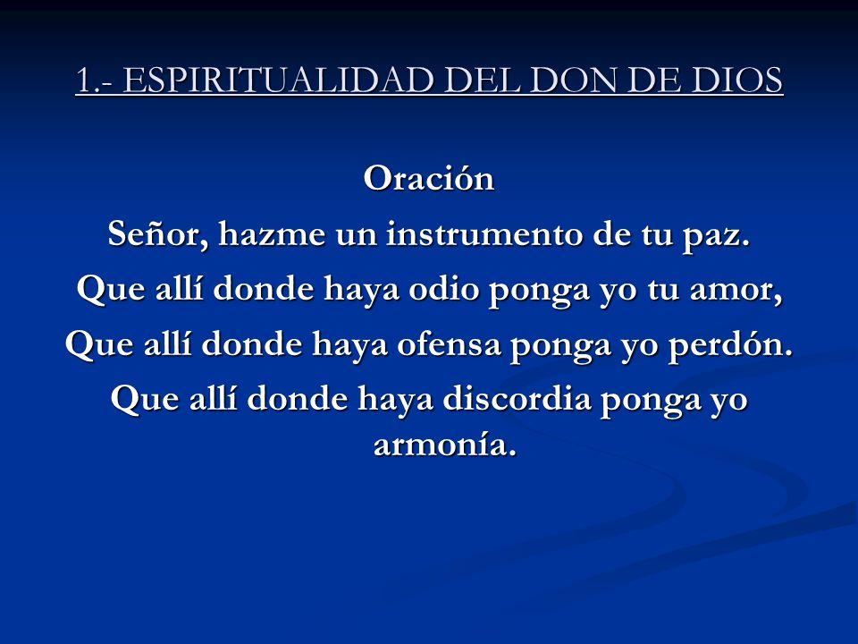 1.- ESPIRITUALIDAD DEL DON DE DIOS