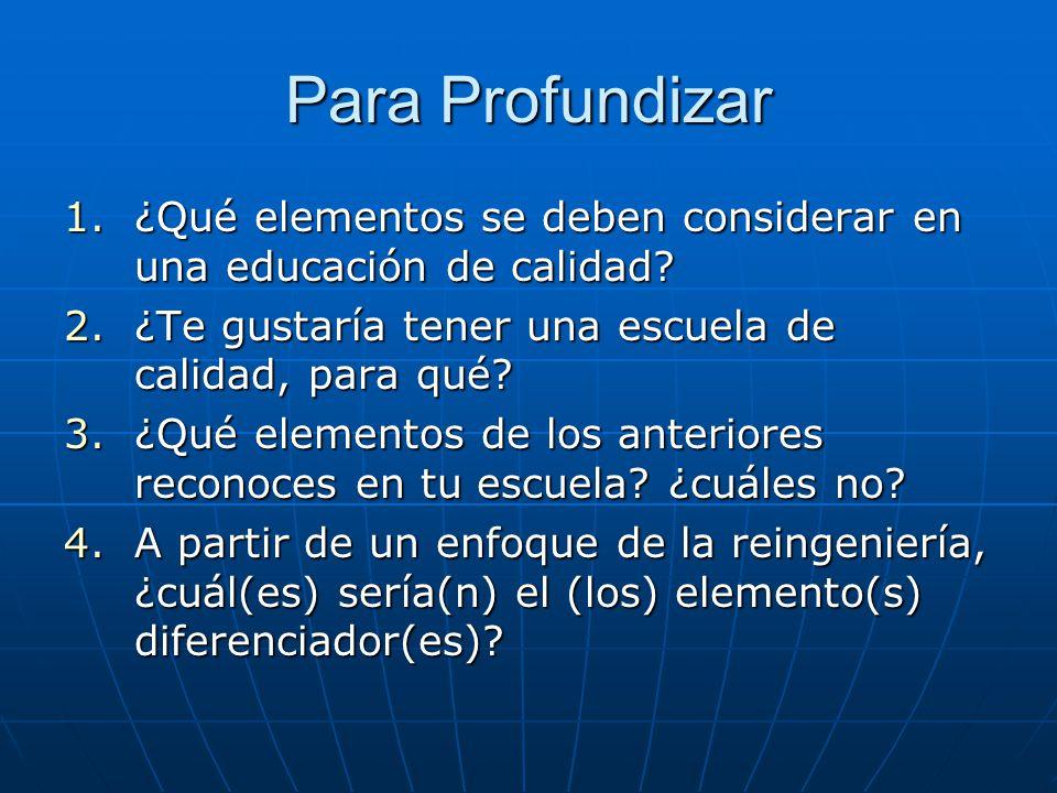 Para Profundizar ¿Qué elementos se deben considerar en una educación de calidad ¿Te gustaría tener una escuela de calidad, para qué