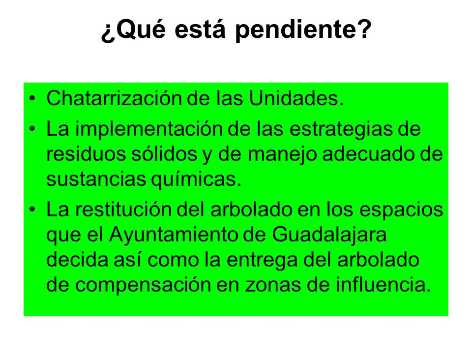 ¿Qué está pendiente Chatarrización de las Unidades.