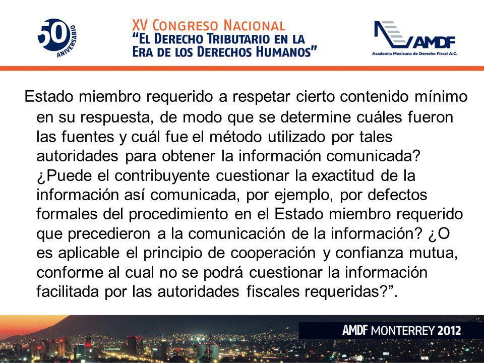 Estado miembro requerido a respetar cierto contenido mínimo en su respuesta, de modo que se determine cuáles fueron las fuentes y cuál fue el método utilizado por tales autoridades para obtener la información comunicada.