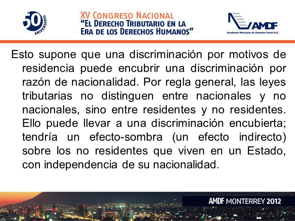 Esto supone que una discriminación por motivos de residencia puede encubrir una discriminación por razón de nacionalidad.