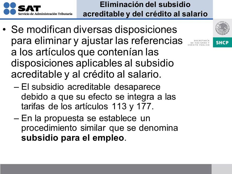 Eliminación del subsidio acreditable y del crédito al salario
