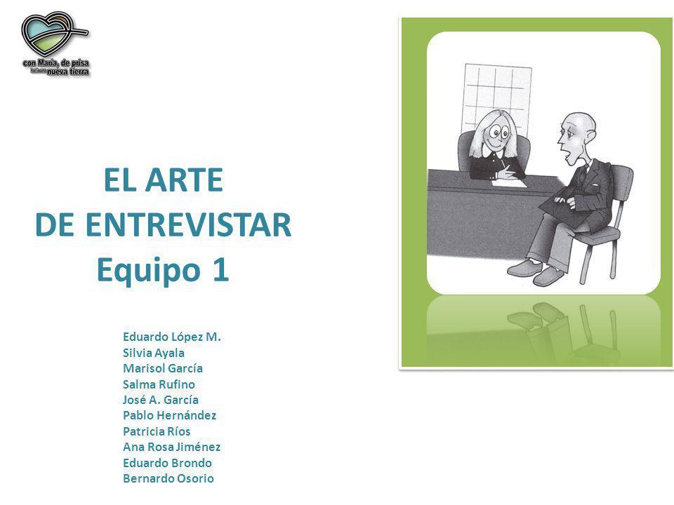 EL ARTE DE ENTREVISTAR Equipo 1
