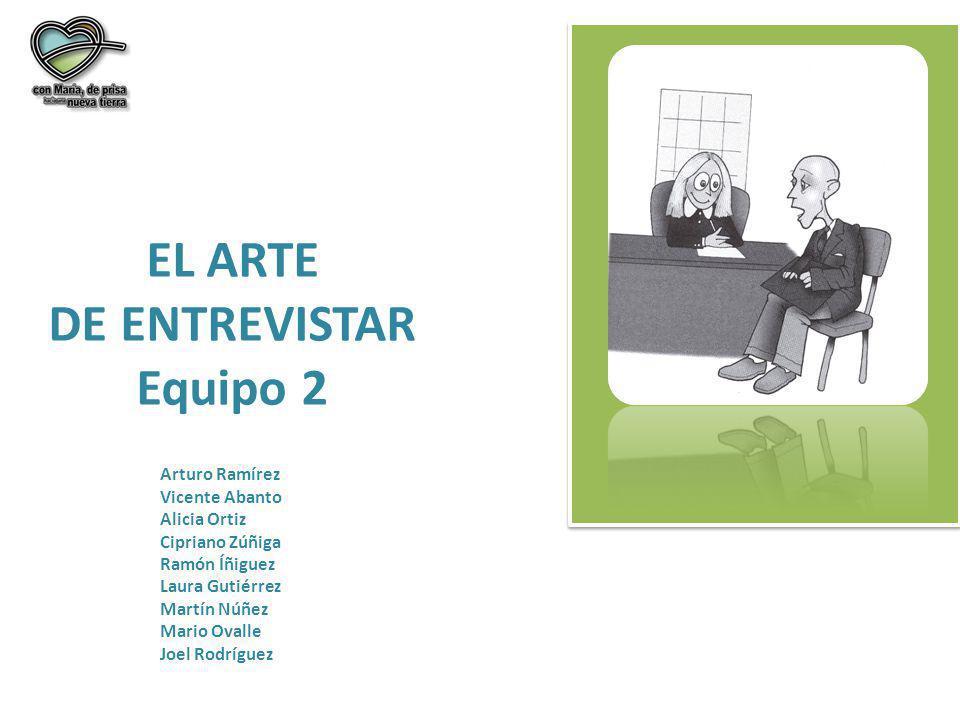 EL ARTE DE ENTREVISTAR Equipo 2