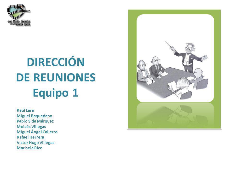 DIRECCIÓN DE REUNIONES Equipo 1