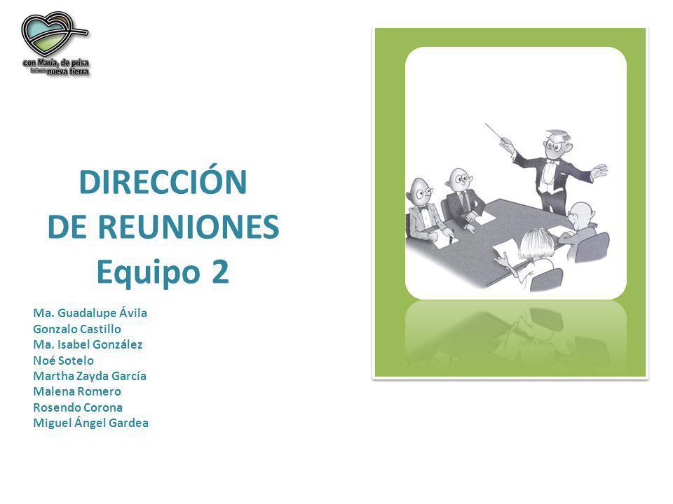 DIRECCIÓN DE REUNIONES Equipo 2