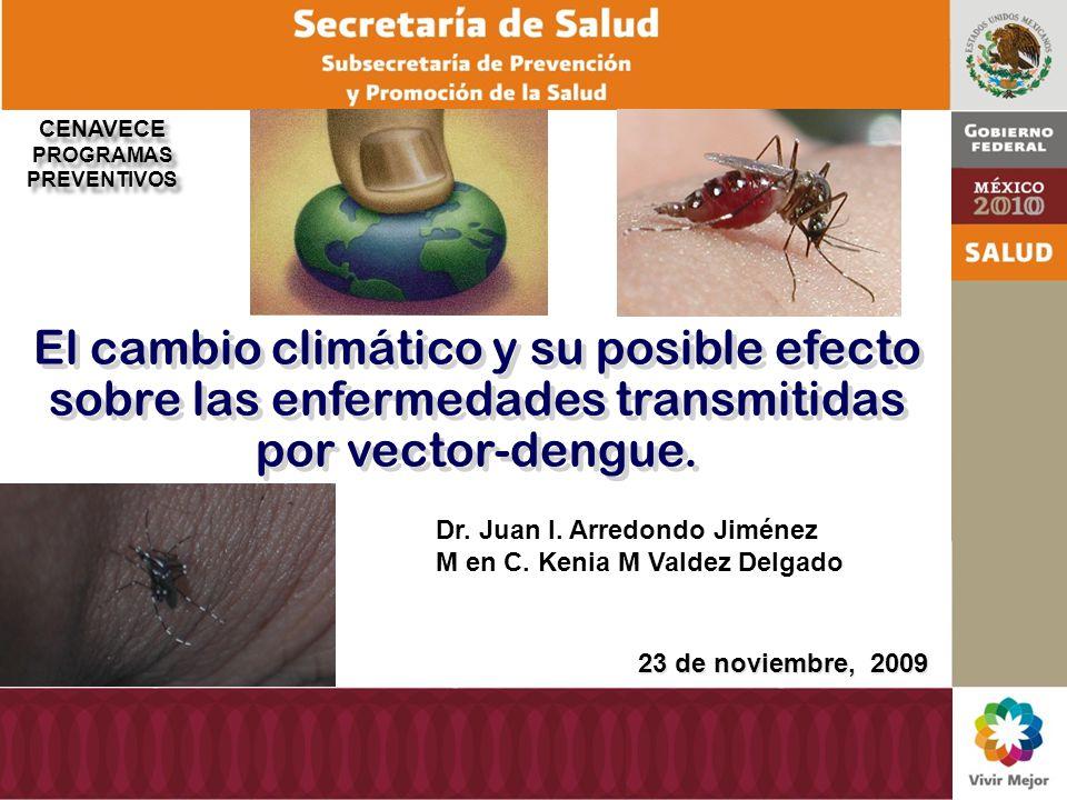 CENAVECE PROGRAMAS. PREVENTIVOS. El cambio climático y su posible efecto sobre las enfermedades transmitidas por vector-dengue.