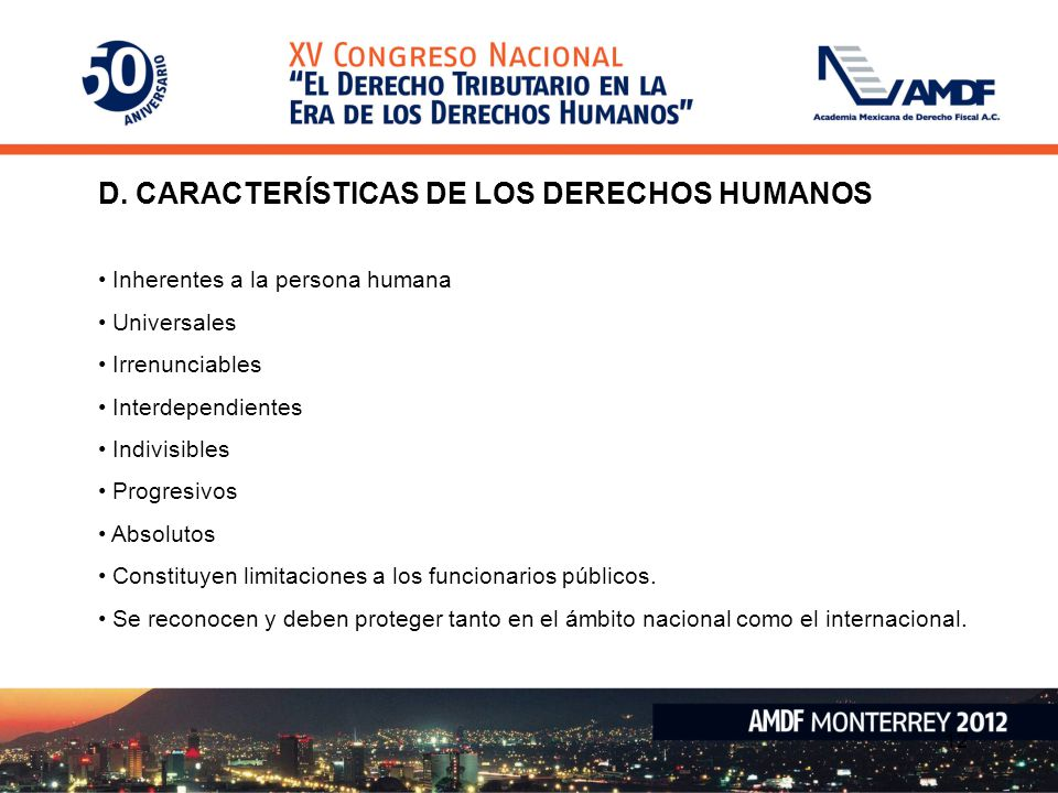 D. CARACTERÍSTICAS DE LOS DERECHOS HUMANOS