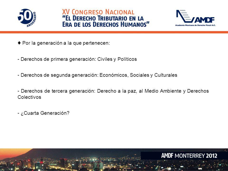 ♦ Por la generación a la que pertenecen: