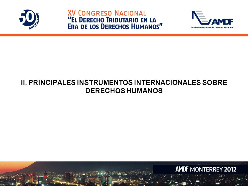 II. PRINCIPALES INSTRUMENTOS INTERNACIONALES SOBRE DERECHOS HUMANOS