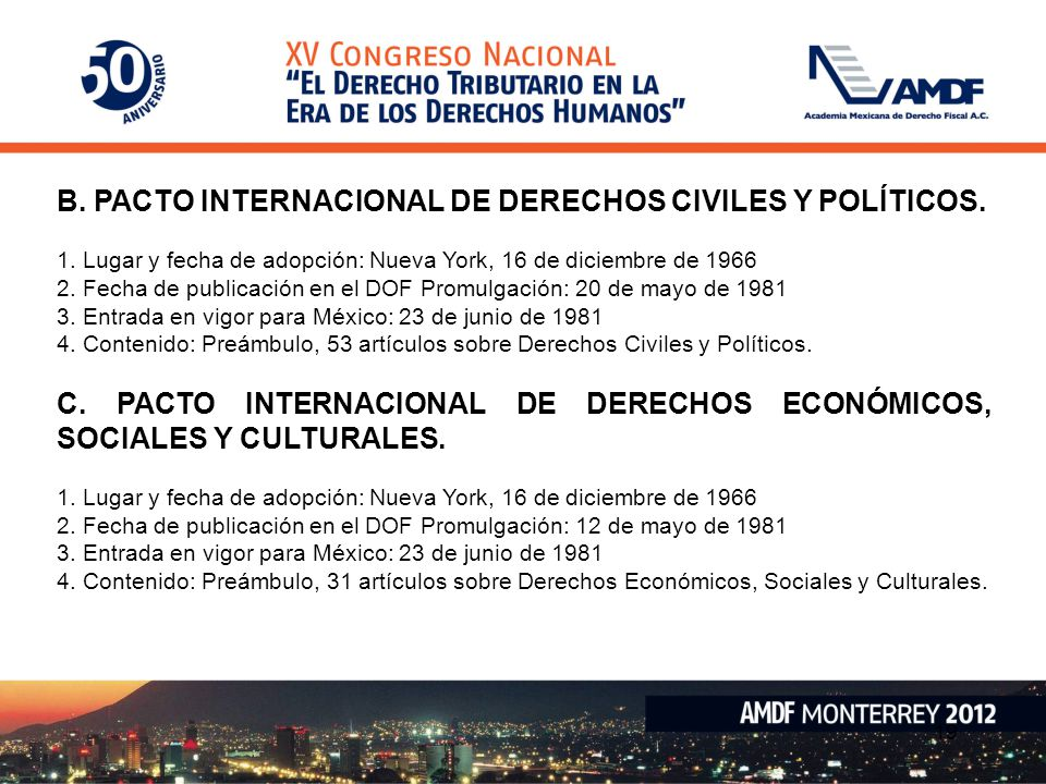 B. PACTO INTERNACIONAL DE DERECHOS CIVILES Y POLÍTICOS.