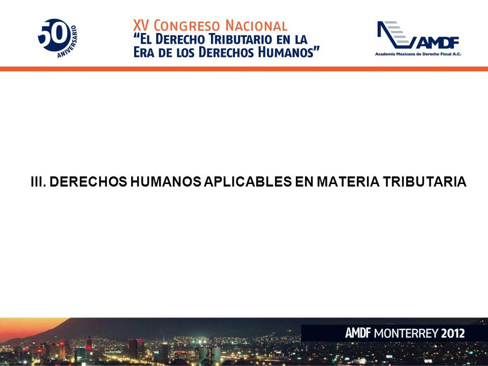 III. DERECHOS HUMANOS APLICABLES EN MATERIA TRIBUTARIA
