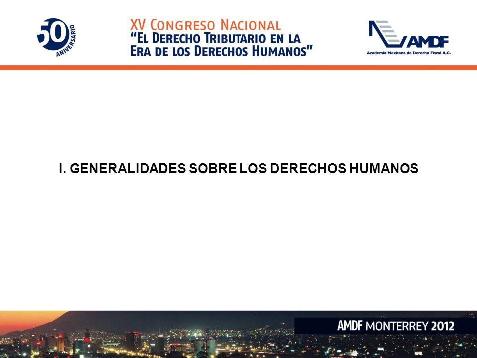 I. GENERALIDADES SOBRE LOS DERECHOS HUMANOS