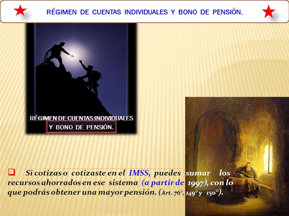 RÉGIMEN DE CUENTAS INDIVIDUALES Y BONO DE PENSIÓN.