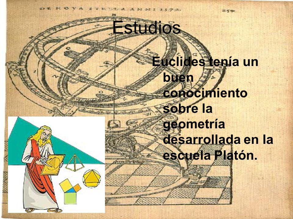 Estudios Euclides tenía un buen conocimiento sobre la geometría desarrollada en la escuela Platón.