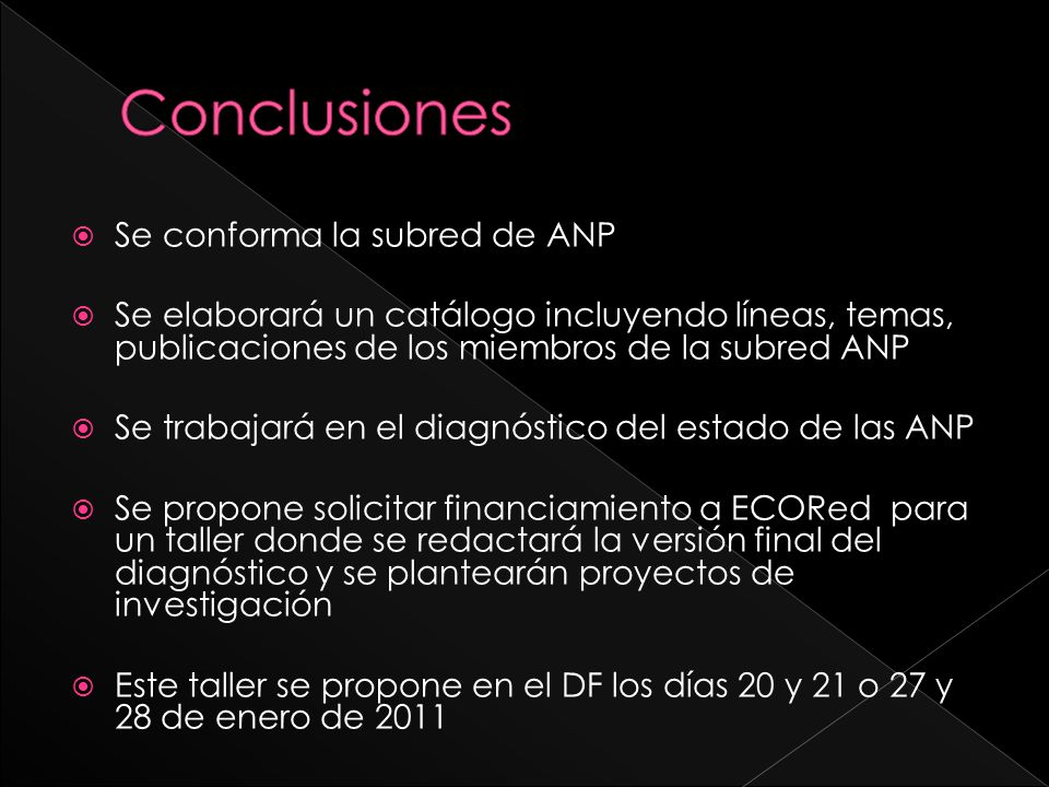 Conclusiones Se conforma la subred de ANP