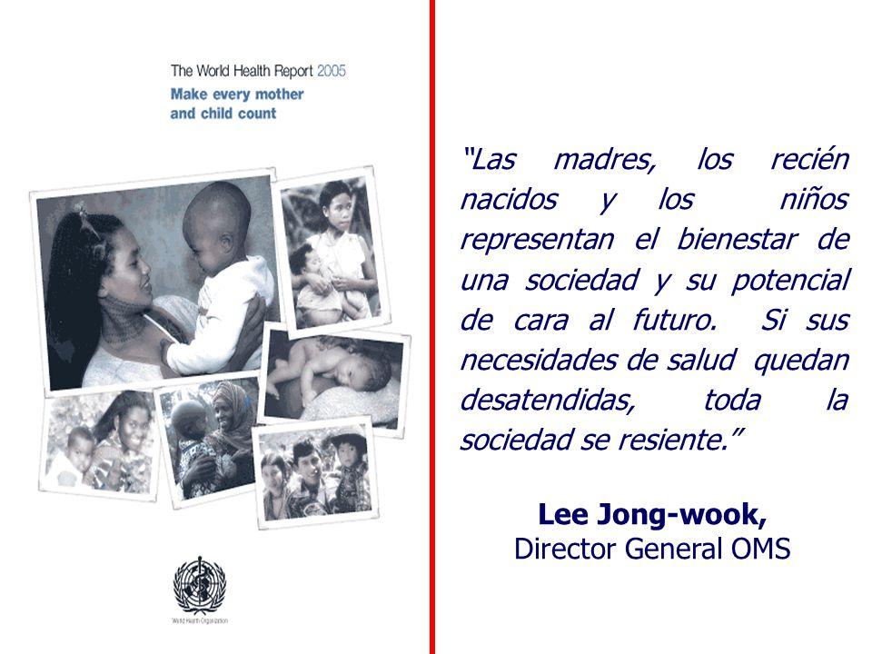 Las madres, los recién nacidos y los niños representan el bienestar de una sociedad y su potencial de cara al futuro. Si sus necesidades de salud quedan desatendidas, toda la sociedad se resiente.