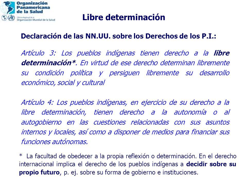 Libre determinación Declaración de las NN.UU. sobre los Derechos de los P.I.: