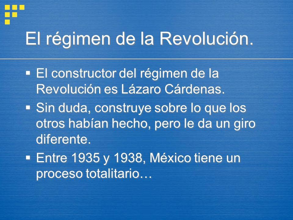 El régimen de la Revolución.