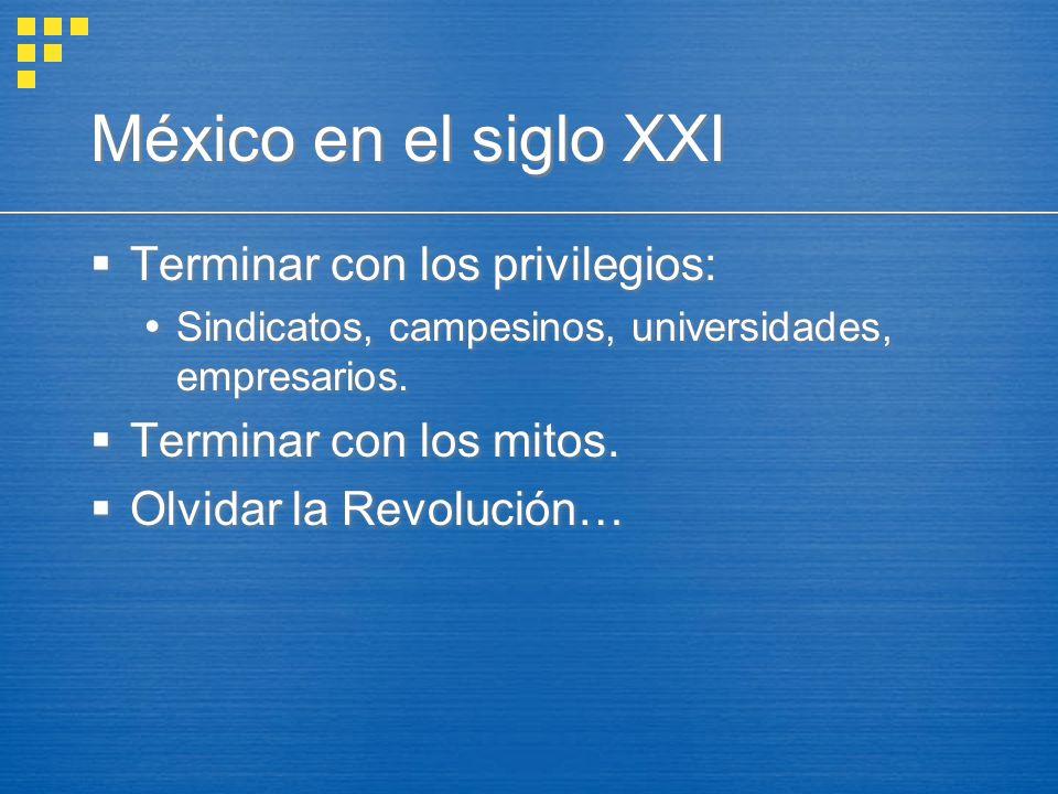 México en el siglo XXI Terminar con los privilegios: