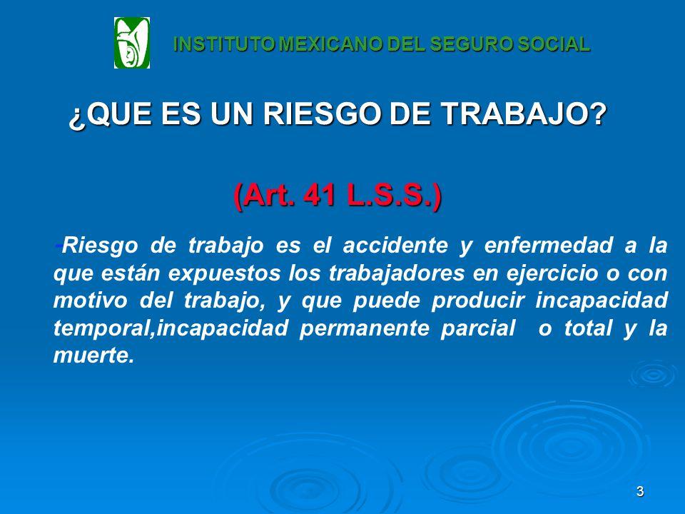 ¿QUE ES UN RIESGO DE TRABAJO (Art. 41 L.S.S.)