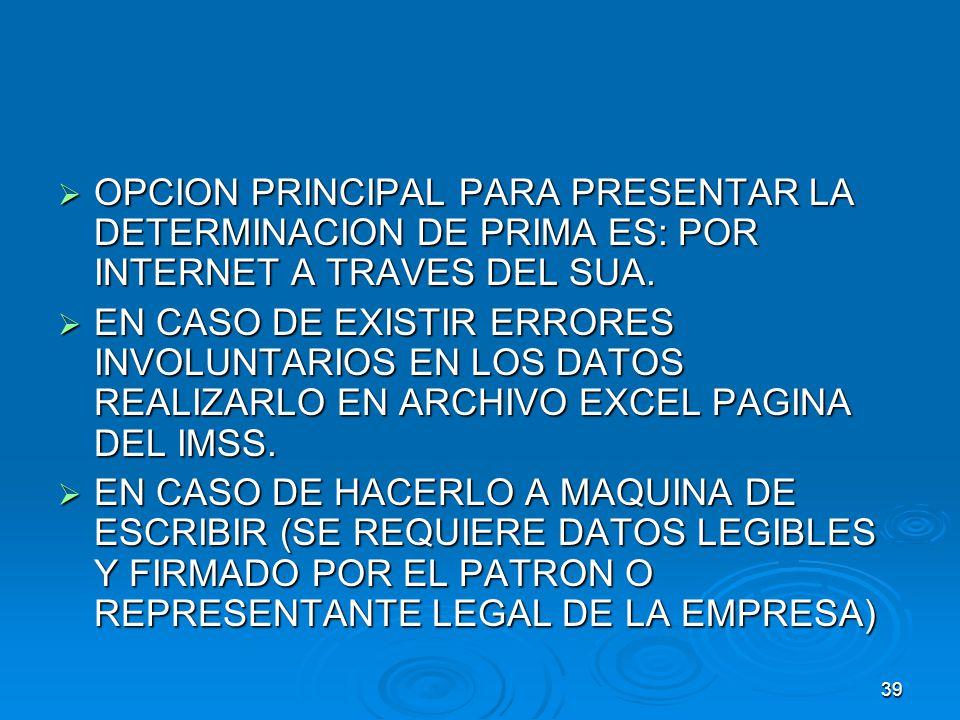 OPCION PRINCIPAL PARA PRESENTAR LA DETERMINACION DE PRIMA ES: POR INTERNET A TRAVES DEL SUA.
