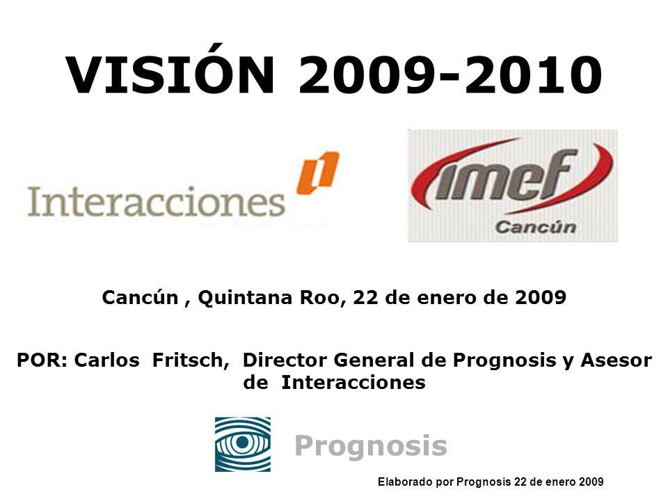 Cancún , Quintana Roo, 22 de enero de 2009