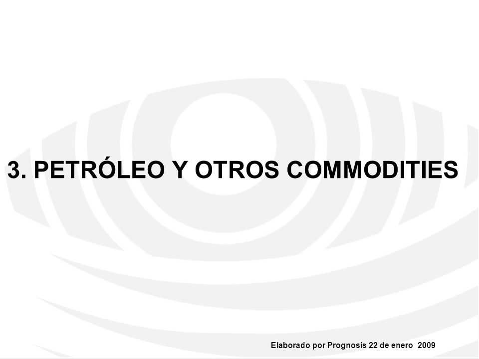 3. PETRÓLEO Y OTROS COMMODITIES