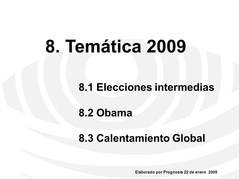 8. Temática 2009 8.1 Elecciones intermedias 8.2 Obama 8.3 Calentamiento Global